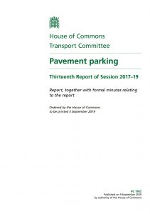 Cover of the House of Commons Transport Committee Report into Pavement Parking: Published September 2019